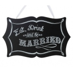 Lillian Rose Chalkboard Eat, Drink and Be Married Sign